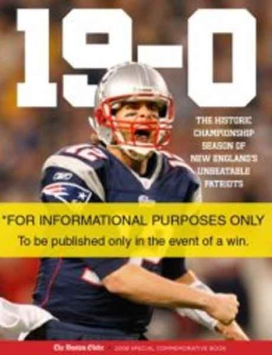 19-0: The Historic Championship Season of New England's Unbeatable Patriots